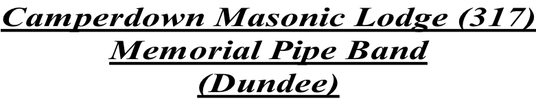 Camperdown Masonic Lodge (317) Memorial Pipe Band (Dundee)