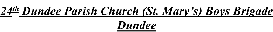 24th Dundee Parish Church (St. Mary's) Boys Brigade Dundee